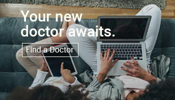 Your new doctor awaits. Find a doctor.