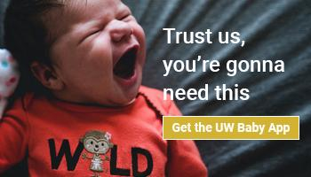 Trust us, you're gonna need this. Get the UW Baby App.
